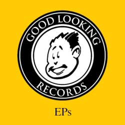 Good Looking Records EPs