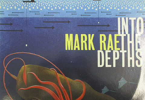Mark Rae – Into The depths